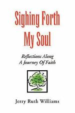 Sighing Forth My Soul: By JERRY RUTH WILLIAMS