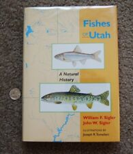 Fishes of Utah - A Natural History by Sigler and Sigler - 1996 - HC/DJ like new