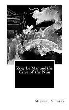 Zoey le Mar and the Curse of the Nian by Michael Lopez (2017, Paperback)