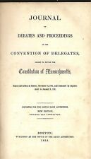 JOURNAL OF DEBATES & PROCEEDINGS DELEGATES TO REVISE CONSTITUTION MASSACHUSETTS