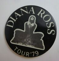 "*            DIANA ROSS -{ Supremes } button 1979 tour - 3"" vintage"