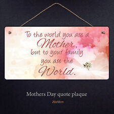Mothers Day Inspirational Quote Plaque Sign Mother World  Mum Love Gift Present