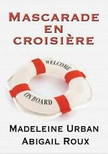 Mascarade en Croisiere by Madeleine Urban and Abigail Roux (2016, Paperback)