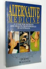 Alternative Medicine by Diane Wiesner, Softcover, 1989, 1ST Edition