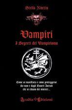 VAMPIRI I segreti del Vampirismo Magia del Sangue Esoterismo Occulto Licantropia
