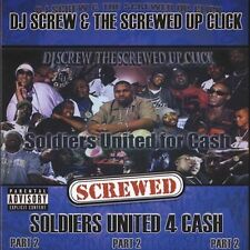 Soldiers United for Cash, Pt. 2 [Screwed] [PA] [Slow] by DJ Screw (CD,