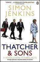 Good, Thatcher and Sons: A Revolution in Three Acts, Jenkins, Simon, Book