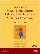 Handbook on Material and Energy Balance Calculations in Material Processing, Inc