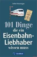 Fachbuch 101 Dinge, die ein Eisenbahn-Liebhaber wissen muss, informativ, NEU