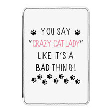 """You Say Crazy Cat Lady Like It's A Bad Thing Case Cover for Kindle 6"""" E-reader"""