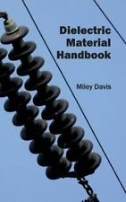Dielectric Material Handbook (2015, Hardcover)