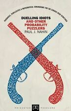Duelling Idiots and Other Probability Puzzlers (Princeton Puzzlers) Nahin, Paul