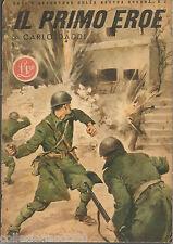 EROI DELLA NOSTRA GUERRA -IL PRIMO EROE DI C.ARLO DADDI ANNO 1942
