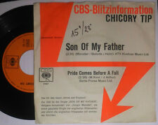"CHICORY TIP SON OF MY FATHER / PRIDE COMES BEFORE A FALL 7 "" SINGLE"