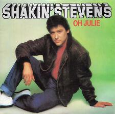 """SHAKIN' STEVENS - OH JULIE - PS - 80's - 7"""" VINYL"""