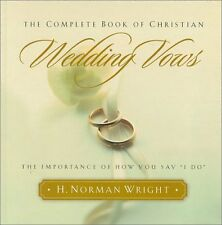 The Complete Book of Christian Wedding Vows: The I