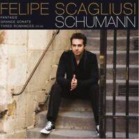 FELIPE SCAGLIUSI - FANTASIE/GRANDE SONATE/THREE ROMANCES CD NEU SCHUMANN,ROBERT