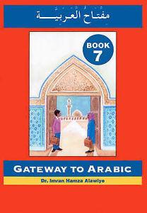 Gateway to Arabic Book 7 - Arabic & English Edition by Imran Hamza Alawiye