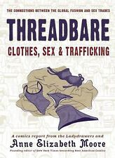 Threadbare: Clothes, Sex, and Trafficking (Paperback or Softback)