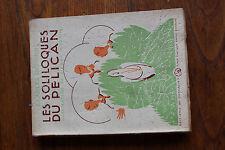 Charles RICHARD - les soliloques du pélican - scoutisme-  ed. du Chevalier 1943