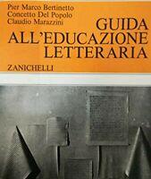 GUIDA ALL' EDUCAZIONE LETTERARIA ZANICHELLI ( Bertinetto, Del Popolo, Marazzini)
