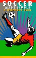 Soccer Made Simple: A Spectator's Guide (Spectator Guide Series): By Dave Omi...