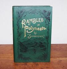 1897 RAMBLES IN POLYNESIA By SUNDOWNER 1st Ed TRIBAL STUDIES & TRAVEL