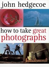 BUCH How to Take Great Photographs - John Hedgecoe