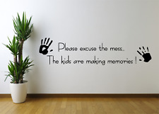 Excuse The Mess The Kids Are Making Memories Home Wall Art Sticker Decal NQ73
