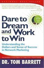 Dare to Dream and Work to Win Publisher: Thomas J Barrett Phd