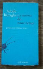 BATTAGLIA ADOLFO LA SINISTRA DEI NUOVI TEMPI MARSILIO 1997 I GRILLI POLITICA