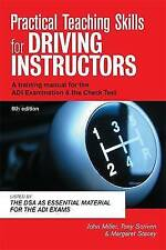 PRACTICAL TEACHING SKILLS FOR DRIVING INSTRUCTORS: SIXTH EDITION., Miller, John