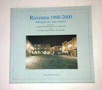 Ravenna 1990-2000. Immagini per una cronaca - AA.VV. - Longo Editore, 2001