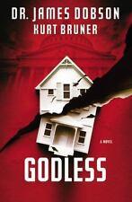 Godless : A Novel by James C. Dobson and Kurt Bruner (2014, Paperback)