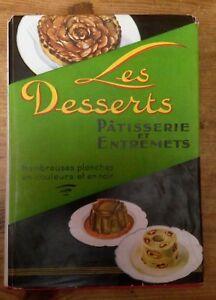 Les desserts - Pâtisserie et entremets - H.P Pellaprat - 1949