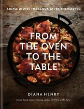 From the Oven to the Table by Diana Henry: New