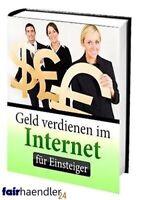 GELD verdienen im INTERNET für EINSTEIGER online Netz PDF eBook eBuch E-LIZENZ