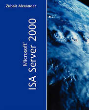 NEW Microsoft ISA Server 2000 by Zubair Alexander