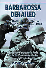 Barbarossa Derailed: The Battle for Smolensk 10 July-10 September 1941: The...