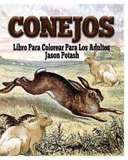 Conejos Libro para Colorear para Los Adultos by Jason Potash (2015, Paperback)