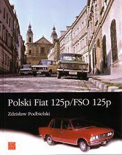 Book - Polski Fiat FSO 125p 125 - Zdzislaw Podbielski ZPP - 124 Pick-Up Kombi
