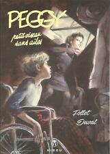 Yves Duval René Follet – Peggy « Petit oiseau sans ailes » éditions Hibou