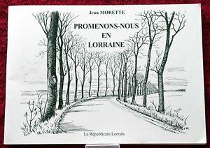 """JEAN MORETTE """"PROMENONS-NOUS EN LORRAINE"""" Éd. SERPENOISE LE RÉPUBLICAIN LORRAIN"""