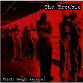 The Trouble - Nobody Laughs Anymore (Sex Pistols, Cockney Rejects)