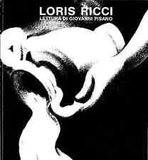 RICCI Loris, Loris Ricci. Lettura di Giovanni Pisano