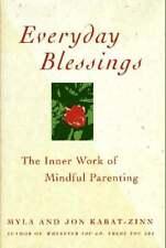 Everyday Blessings : The Inner Work of Mindful Parenting Jon Kaba