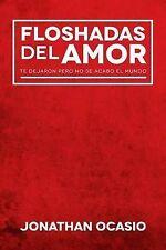 NEW Floshadas del Amor: Te dejaron pero no se acabo el mundo (Spanish Edition)