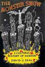The Monster Show : A Cultural History of Horror - David J. Skal - 1st HC/DJ Rare
