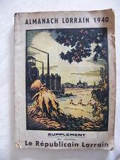 Almanach Lorrain 1940 Supplément du Journal Le Républicain Lorrain