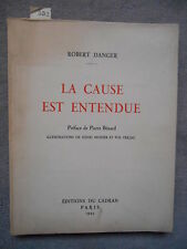 LA CAUSE EST ENTENDUE ROBERT DANGER ILLUS. HENRI MONIER POL FERJAC